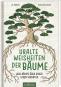 Uralte Weisheiten der Bäume. Was Bäume über unser Leben verraten. Bild 1