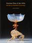Venetian Glass in the 1890s. Salviati at Stanford University. Venezianische Glaskunst der 1890er Jahre. Salviati an der Stanford Universität. Bild 1