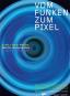 Vom Funken zum Pixel. Kunst + Neue Medien Bild 1