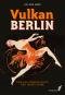 Vulkan Berlin. Eine Kulturgeschichte der 1920er-Jahre. Bild 1