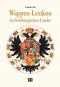 Wappen-Lexikon der habsburgischen Länder. Bild 1