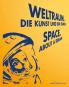 Weltraum. Die Kunst und ein Traum. Bild 1