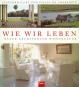 Wie wir leben. Natur, Architektur, Wohnkultur. Bild 1