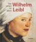 Wilhelm Leibl. Gut sehen ist alles! Bild 1