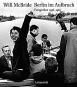 Will McBride. Berlin im Aufbruch. Fotografien 1956-1963 Bild 1