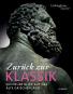 Zurück zur Klassik. Ein neuer Blick auf das Alte Griechenland. Bild 1