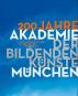 200 Jahre Akademie der bildenden Künste München. Bild 2