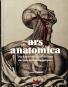 Ars Anatomica. Die kunstvolle Darstellung des menschlichen Körpers. Bild 2