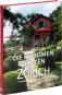 Die geheimen Gärten von Zürich. Traumhafte Refugien in der Stadt und am See. Bild 2