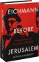 Eichmann before Jerusalem. Eichmann vor Jerusalem. Das unbehelligte Leben eines Massenmörders. Bild 2
