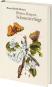 Maria Sibylla Merian. Blüten, Raupen, Schmetterlinge. Der Raupen wunderbare Verwandlung. Bild 2