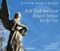 Rainer Maria Rilke. Ich ließ meinen Engel lange nicht los. Hörbuch. Bild 2