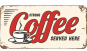 Strong Coffee served here - Let us wake you up! Bild 2