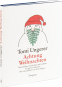 Tomi Ungerer. Achtung Weihnachten. Hinterhältige Geschichten und Gedichte. Bild 2