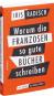 Warum die Franzosen so gute Bücher schreiben. Von Sartre bis Houellebecq. Bild 2