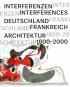 Interferenzen. Architektur. Deutschland - Frankreich 1800-2000. Bild 4