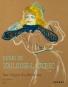 Henri Toulouse-Lautrec. Der Weg in die Moderne. Bild 7