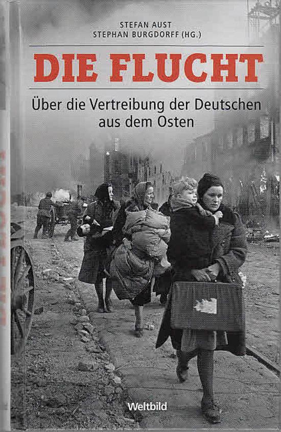Die Flucht Uber Die Vertreibung Der Deutschen Aus Dem Osten I Jetzt Kaufen
