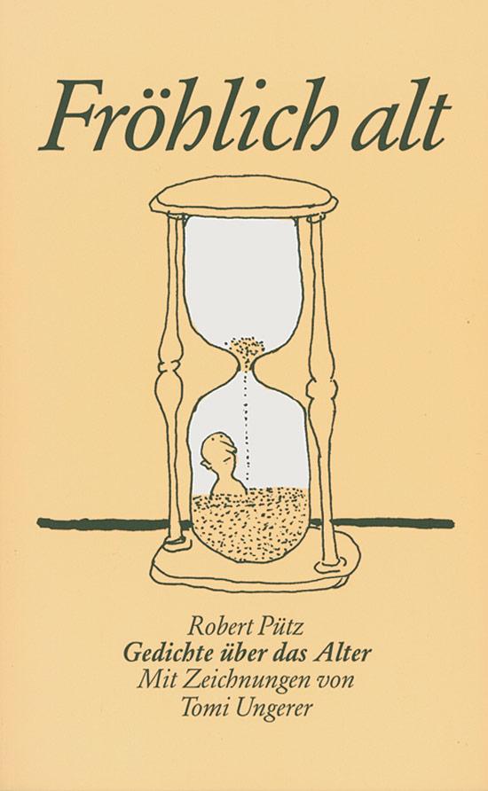 Fröhlich Alt Gedichte über Das Alter Mit Zeichnungen Von Tomi Ungerer Jetzt Online Kaufen