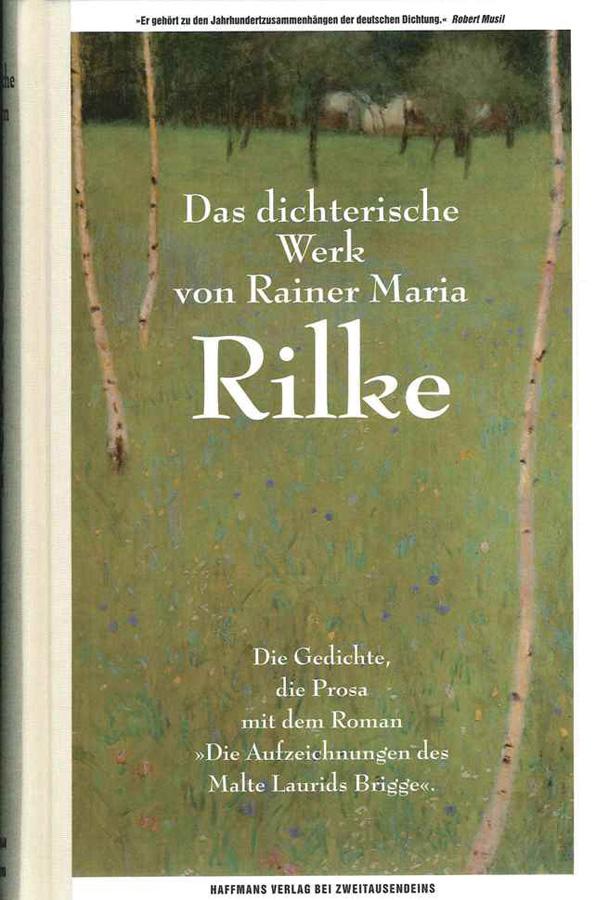 Rainer Maria Rilke Das Dichterische Werk Die Gedichte Die Prosa Mit Dem Roman Die Aufzeichnungen Des Malte Laurids Brigge Jetzt Online Kaufen